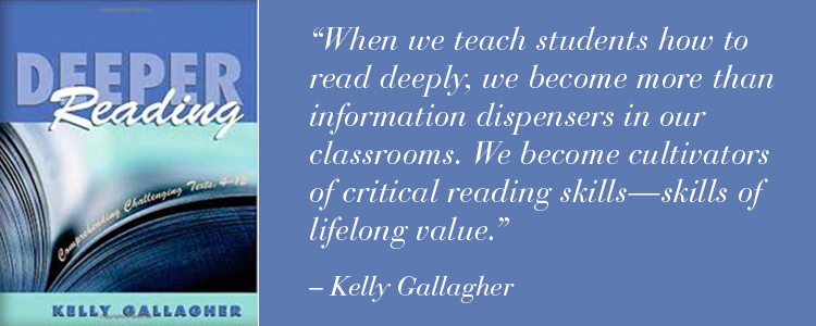 Photo of the book Deeper Reading by Kelly Gallagher with a quote from the book.