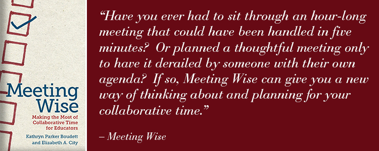 Photo of the book Meeting Wise: Making the Most of Collaborative Time for Educators by Kathryn Parker Boudett and Elizabeth A. City with a quote from the book.